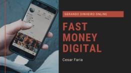 Curso Fast Money Digital funciona? Veja minha opinião Aqui!