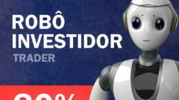 Robô Investidor Trader funciona mesmo? Veja minha opinião Aqui!