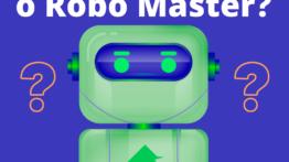 Robô Master funciona mesmo? Veja minha opinião Aqui!